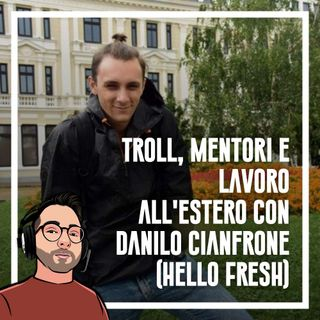 Ep.80 - Troll, mentori e lavoro all'estero con Danilo Cianfrone