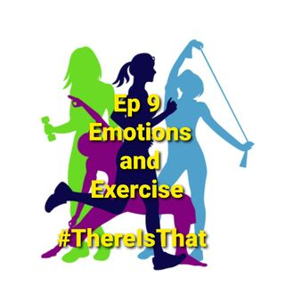 Ep 9 Emotions and Exercise