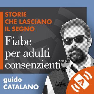 """14 > Guido CATALANO """"Fiabe per adulti consenzienti"""""""