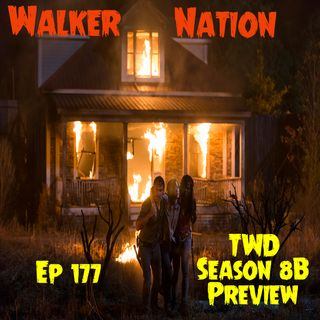 "Ep 177 ""The Walking Dead Seaon 8B Preview"""