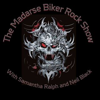 The Madarse Biker Rock Show with Samantha Ralph and Neil Black