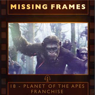 Episode 18 - Planet of the Apes Franchise