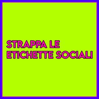 Strappa le Etichette Sociali