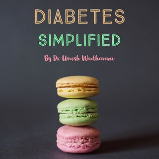 Diabetes Mellitus Simplified - a podcast by Dr. Umesh Wadhavani