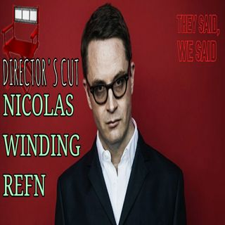 Director's Cut E15- Nicolas Winding Refn