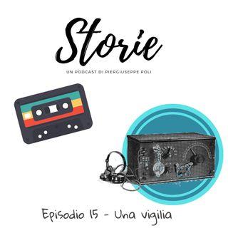 Storie - Episodio 15 - Una vigilia