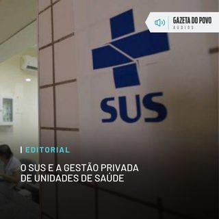 Editorial: O SUS e a gestão privada de unidades de saúde