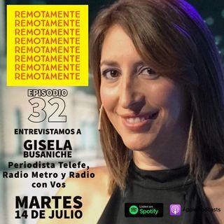32 - Entrevistamos a Gisela Busaniche, Periodista en Telefe, Radio Metro y Radio con Vos.