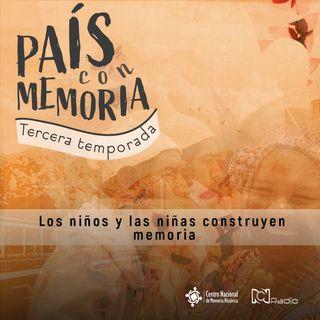 44 País con Memoria - Los niños y las niñas construyen memoria