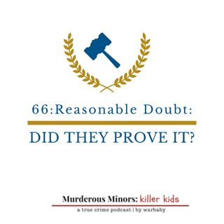 66: Reasonable Doubt - Did They Prove It? (Angel Bumpass)