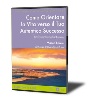 Come Orientare la Vita verso il Tuo Autentico Successo