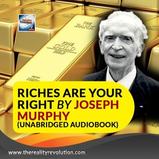Dr. Joseph Murphy Riches Are Your Right (Unabridged Audiobook)