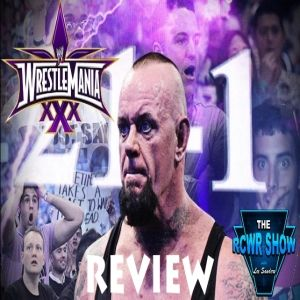 WWE Wrestlemania 30 Recap & Review