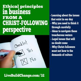 Ethical Principles in Business - from a Christ-following Perspective [Ep #33]
