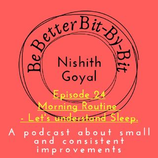 Episode 24 - Morning Routine - Let's Understand Sleep