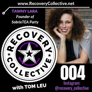 RC 004: Tawny Lara from SobrieTEA Party