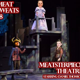 Episode 58- Meatsterpiece Theatre