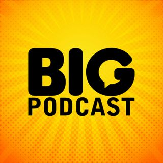Big Podcast - Bonus Audio