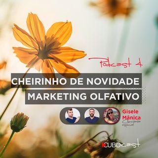 CUBOCAST 4 - Cheirinho de novidade - Um podcast sobre marketing olfativo.