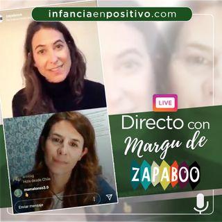 Directo con Margu de Zapaboo. Solucionando retos de nuestros hijos