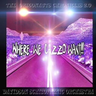 The Oregonauts 2.0 - Where We Cazzo Want! -