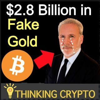 BITCOIN VS GOLD - $2.8 BILLION FAKE GOLD SCAM & Peter Schiff Silent