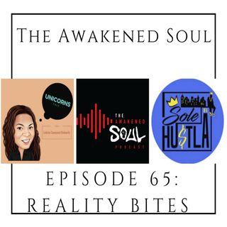 The Awakened Soul Podcast Episode 65: Reality Bites