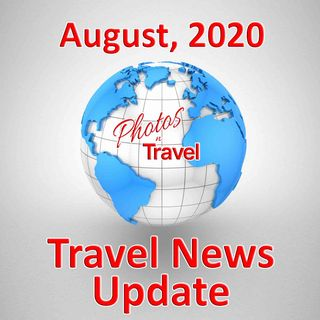 Travel News Update - August, 2020
