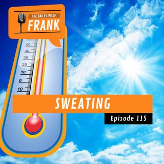 Episode 115 - Sweating