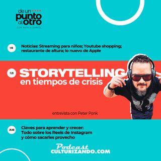 Storytelling en tiempos de crisis • De un punto al otro - T1E10 • Culturizando