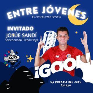 Entre Jóvenes - Episodio 1 - Josúe Sandí