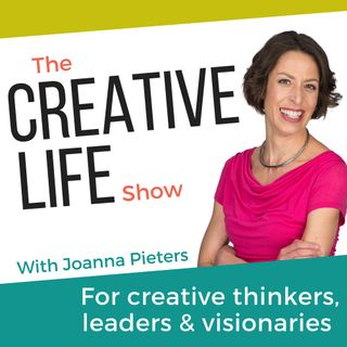 The Creative Life Show | For creatives, thinkers and world-changers | Get inspired, get noticed, get