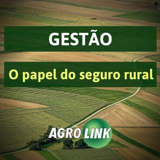 Seguro rural assume protagonismo no Brasil