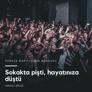 Türkçe Rap'i Yayma Kürsüsü .01 - Sokakta Pişti, Hayatınıza Düştü