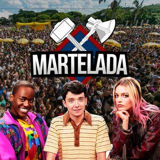 MARTELADA_004 - Especial de Carnaval Sex Education - bEiJa Ou PaSsA