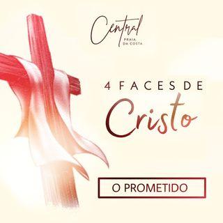 Quatros Faces de Cristo - EP#01 - O Prometido