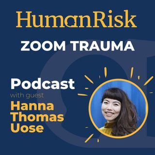 Hanna Thomas Uose on why video calls don't give us Zoom Fatigue, but rather Zoom Trauma