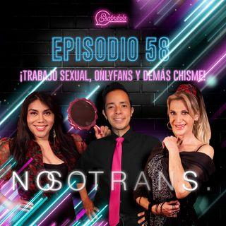 Ep 58 ¡Trabajo Sexual, Onlyfans y demás chisme!