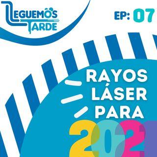Rayos LÁSER PARA 2021 | EP07