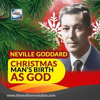 Neville Goddard - Christmas, Man's Birth As God