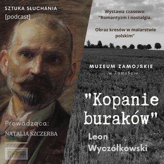 """""""Kopanie buraków"""" - Leon Wyczółkowski"""