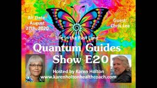 Quantum Guides Show E20 Chris Lee - LIFE IN THE PAST LANE