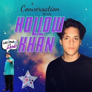 A Conversation With Hollow Khan
