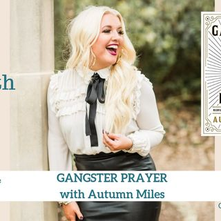 1650 My Strength Is My Story with Autumn Miles, Gangster Prayer