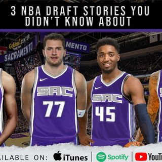 CK Podcast 535: 3 Sacramento Kings Draft Stories you didn't know about