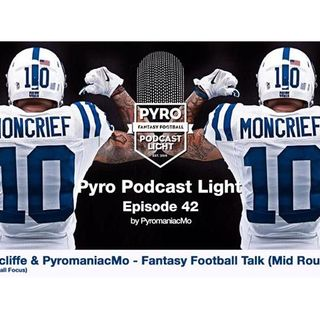 Pyro Light Fantasy Football Podcast – Episode 42 – w/ Jeff Ratcliffe from PFF