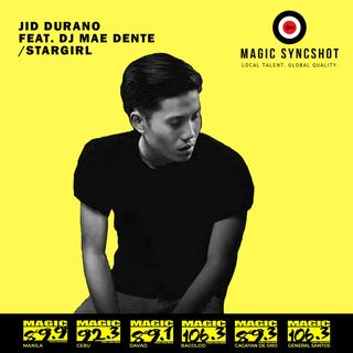 "Magic SYNCSHOT: Jid Durano feat. DJ Mae Dente ""Stargirl"""