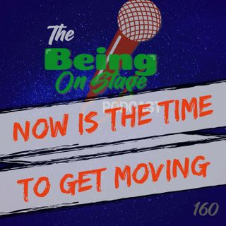 Now is the Time to Get Moving