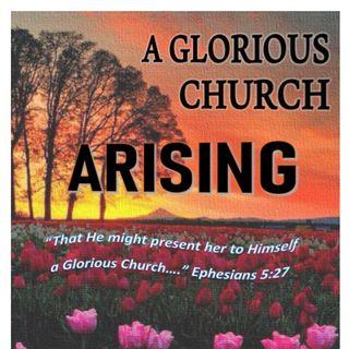 """Sep 2019 """"A Glorious Church is Arising"""""""