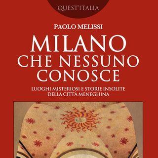 """L'intervista a Paolo Melissi, autore di """"Milano che nessuno conosce"""""""